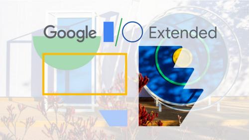 Google I/O Extended Recap 2019