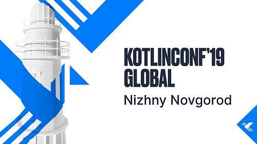 KotlinConf 2019 Global Nizhny Novgorod: Keynotes